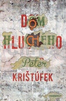 Peter Krištúfek: Dom hluchého cena od 211 Kč