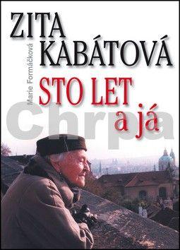 Marie Formáčková: Zita Kabátová Sto let a já cena od 194 Kč