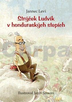 Jannec Levi: Strýček Ludvík v honduraských stepích cena od 159 Kč
