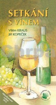 Vilém Kraus, Jiří Kopeček: Setkání s vínem cena od 141 Kč
