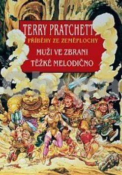 Terry Pratchett: Muži ve zbrani + Těžké melodično cena od 362 Kč