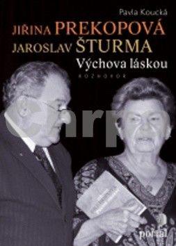 PORTÁL Jiřina Prekopová Jaroslav Šturma Výchova láskou cena od 284 Kč