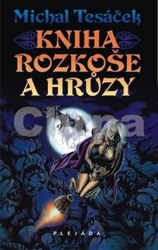 Michal Tesáček: Kniha rozkoše a hrůzy cena od 79 Kč