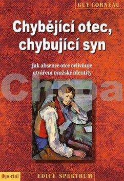 Guy Corneau: Chybějící otec, chybující syn cena od 220 Kč