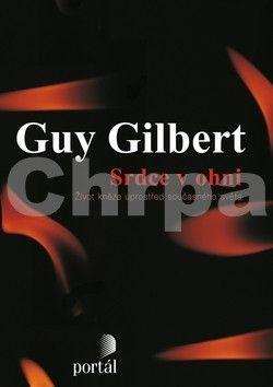 Guy Gilbert: Srdce v ohni cena od 246 Kč