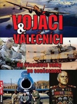 Zbyněk Válka: Vojáci a válečníci - Od třicetileté války po současnost cena od 155 Kč
