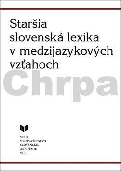 VEDA Staršia slovenská lexika v medzijazykových vzťahoch cena od 182 Kč