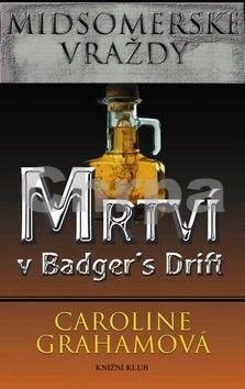 Caroline Graham: Midsomerské vraždy: Mrtví v Badger´s Drift cena od 249 Kč