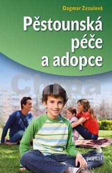 Dagmar Zezulová: Pěstounská péče a adopce cena od 204 Kč