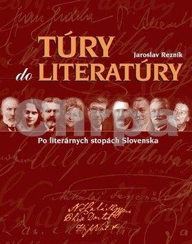 Jaroslav Rezník: Túry do literatúry cena od 692 Kč