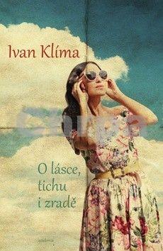 Ivan Klíma: O lásce, tichu i zradě cena od 195 Kč