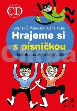 Zdeněk Šimanovský, Alena Tichá: Hrajeme si s písničkou + CD cena od 215 Kč