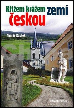 Tomáš Koutek: Křížem krážem zemí českou cena od 108 Kč