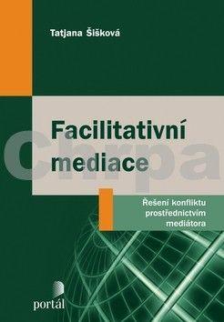 Tatjana Šišková: Facilitativní mediace cena od 241 Kč