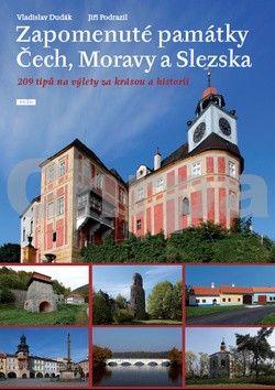 Vladislav Dudák, Jiří Podrazil: Zapomenuté památky Čech, Moravy a Slezska - 209 tipů na výlety za krásou a historií cena od 567 Kč