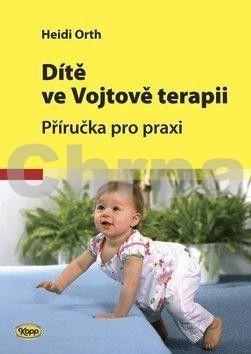 Heidi Orth: Dítě ve Vojtově terapii - 2. vydání cena od 263 Kč