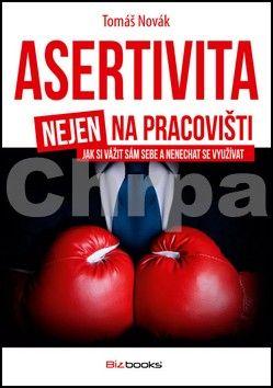 Tomáš Novák: Asertivita nejen na pracovišti cena od 137 Kč