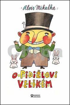 Alois Mikulka: O Pidižlovi Velikém cena od 159 Kč