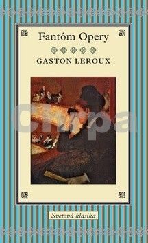 Gaston Leroux: Fantóm Opery cena od 277 Kč