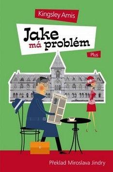 Kingsley Amis: Jake má problém cena od 135 Kč