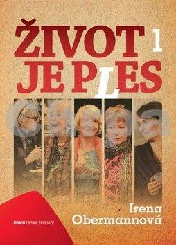 Irena Obermannová: Život je ples - 1.díl cena od 49 Kč