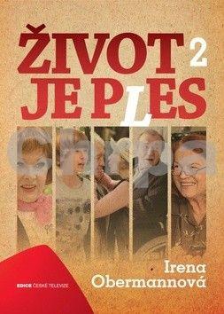 Irena Obermannová: Život je ples - 2.díl cena od 49 Kč