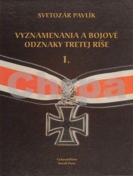 Svetozár Pavlík, Jaroslav Kozák: Vyznamenania a bojové odznaky Tretej ríše 1. cena od 631 Kč