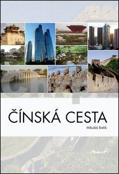 Mikuláš Bielik: Čínská cesta cena od 118 Kč