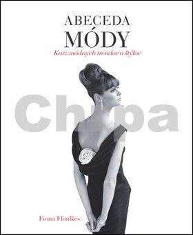 Fiona Foulkes: Abeceda módy cena od 330 Kč