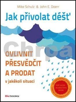 John E. Doerr, Mike Schultz: Jak přivolat déšť cena od 272 Kč