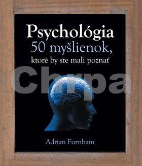 Adrian Furnham: Psychológia 50 myšlienok, ktoré by ste mali poznať cena od 280 Kč
