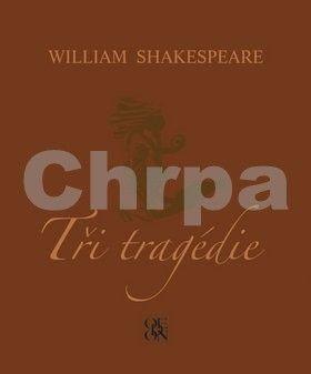 William Shakespeare: Tři tragédie cena od 0 Kč