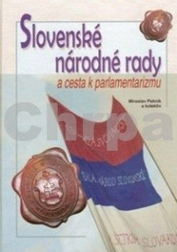 Miroslav Pekník: Slovenské národné rady a cesta k parlamentarizmu cena od 305 Kč