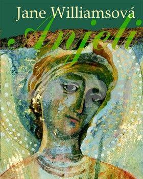 Jane Williamsová, Linda Bakerová Smithová: Anjeli cena od 163 Kč