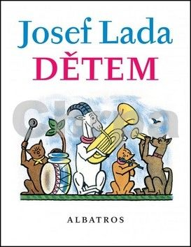 Josef Lada, Jaroslav Seifert, František Hrubín: Josef Lada Dětem cena od 250 Kč