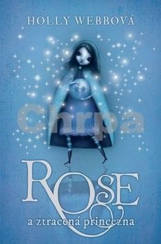 Holly Webb: Rose a ztracená princezna cena od 194 Kč