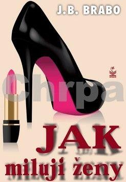 Brabo J. B.: Jak milují ženy cena od 152 Kč