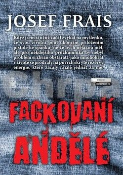 Josef Frais: Fackovaní andělé cena od 159 Kč