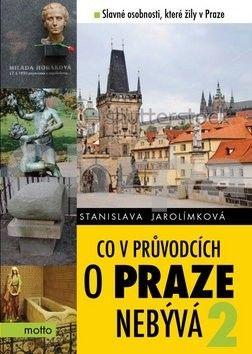 Stanislava Jarolímková: Co v průvodcích o Praze nebývá 2 cena od 179 Kč