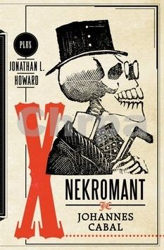 Jonathan L. Howard: Nekromant Johannes Cabal cena od 237 Kč