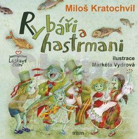 Miloš Kratochvíl: Rybáři a hastrmani cena od 153 Kč