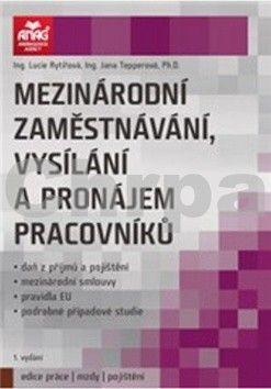 Jana Tepperová, Lucie Rytířová: Mezinárodní zaměstnávání, vysílání a pronájem pracovníků cena od 315 Kč