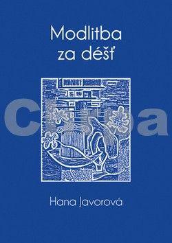 Hana Javorová: Modlitba za déšť cena od 107 Kč