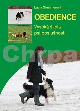 Lucia Stemmerová: Obedience - vysoká škola psí poslušnosti cena od 124 Kč