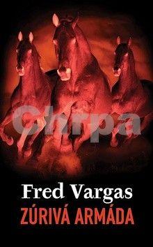 Fred Vargas: Zúrivá armáda cena od 277 Kč