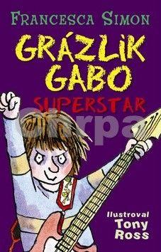 Francesca Simon: Grázlik Gabo superstar cena od 108 Kč