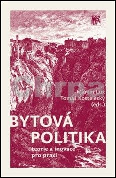 Martin Lux, Tomáš Kostelecký: Bytová politika cena od 188 Kč