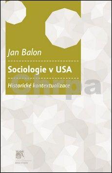Jan Balon: Sociologie v USA cena od 178 Kč