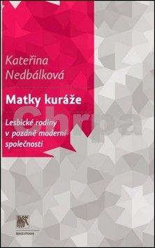Kateřina Nedbálková: Matky kuráže cena od 189 Kč