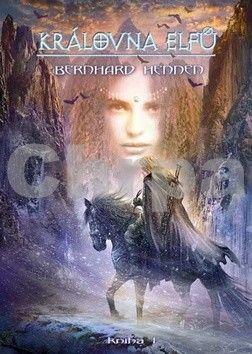 Bernhard Hennen: Královna elfů - kniha 1 cena od 177 Kč